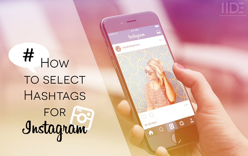 How To Select Hashtags For Instagram