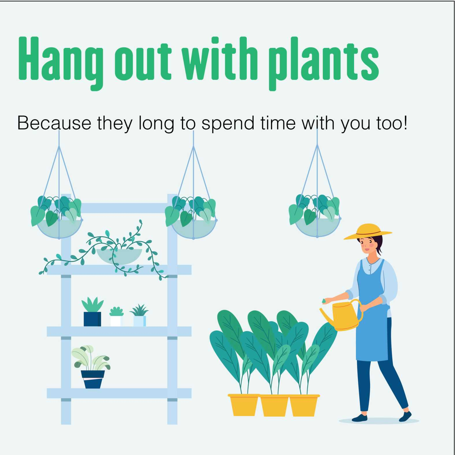 hang out with plants